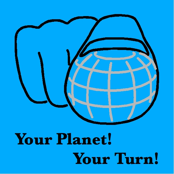 Logo.Your planet! Your turn!